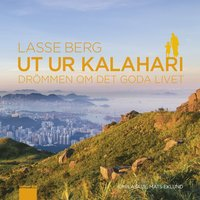 Ut ur Kalahari : dr�mmen om det goda livet (ljudbok)