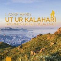 Ut ur Kalahari : Dr�mmen om det goda livet (mp3-bok)