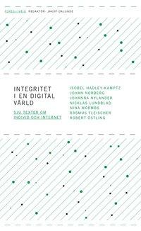 Integritet i en digital v�rld - sju texter om individ och internet (pocket)