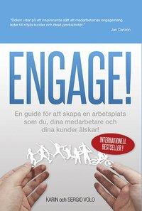 Engage! : en guide f�r att skapa en arbetsplats som du, dina medarbetare och dina kunder �lskar! (h�ftad)