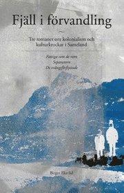 Fjäll i förvandling : tre romaner om kolonialism och kulturkrockar i Sameland