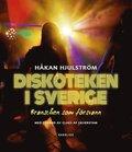 Diskoteken i Sverige : branschen som f�rsvann