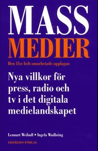 Massmedier : nya villkor f�r press, radio och tv i det digitala medielandskapet
