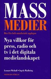 Massmedier : nya villkor för press radio och tv i det digitala medielandskapet