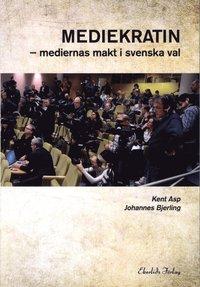 Mediekratin : medierna makt och svenska val (h�ftad)
