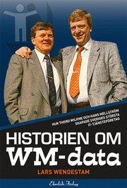 Historien om WM-data : hur Thord Wilkne och Hans Mellström skapade Svergies största it-tjänst