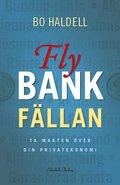 Fly bankf�llan : ta makten �ver din privatekonomi
