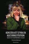Konsten att styra en kulturinstitution : fjorton �r med Nordiska museet
