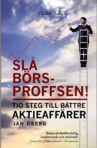 Sl� b�rsproffsen! : tio steg till b�ttre aktieaff�rer (h�ftad)