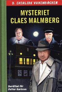 Mysteriet Claes Malmberg (inbunden)