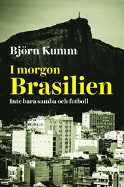 I morgon Brasilien : inte bara samba och fotboll