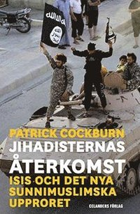 Jihadisternas �terkomst : Islamiska staten och det nya sunnimuslimska upproret (h�ftad)