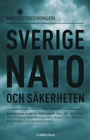 Sverige Nato och säkerheten : betänkande av Natoutredningen