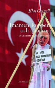 Imamen kuppen och tjänarna : Gülenismen och Turkiet