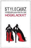 Stylequiz : fr�gor och fakta om h�gklackat