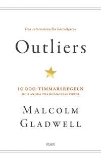 Outliers : 10 000-timmarsregeln och andra framg�ngsfaktorer (e-bok)