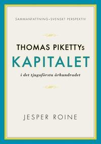 Kapitalet i det 21:a �rhundradet av Thomas Piketty - sammanfattning och svenskt perspektiv (Capital in the Twenty-First Century)