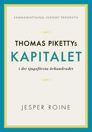 Kapitalet i det 21:a århundradet av Thomas Piketty – sammanfattning och svenskt perspektiv (Capital in the Twenty-First Century)