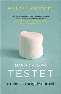 Marshmallowtestet : att bem�stra sj�lvkontroll (inbunden)