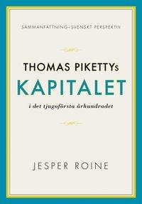 Kapitalet i det 21:a århundradet av Thomas Piketty - sammanfattning och svenskt perspektiv (Capital (e-bok)
