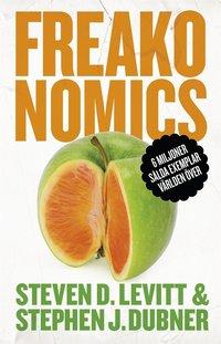 Freakonomics: En vildsint ekonom f�rklarar det moderna livets g�tor (e-bok)