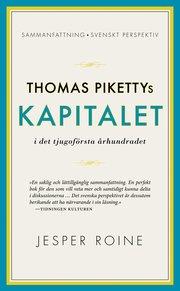 Thomas Pikettys Kapitalet i det tjugoförsta århundradet : sammanfattning svenskt perspektiv