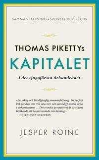 Thomas Pikettys Kapitalet i det tjugof�rsta �rhundradet : sammanfattning, svenskt perspektiv (pocket)