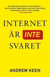 Internet �r inte svaret (inbunden)