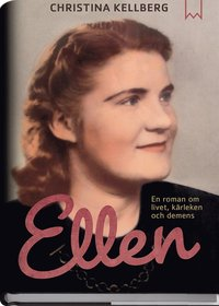 Ellen :  en roman om livet, k�rleken och demens (inbunden)