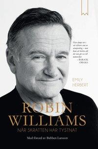 Robin Williams : n�r skratten har tystnat (inbunden)