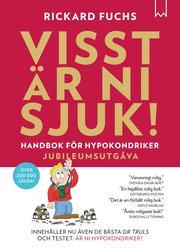 Visst är ni sjuk! : handbok för hypokondriker