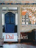 Dalmåleri – dalmålarna deras liv och verk