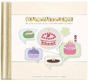 Födelsedagsboken : när liten blir stor : en fyll-i-bok från nyfödd till myndig