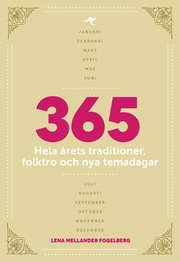 365 : hela årets traditioner folktro och nya temadagar