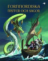 Fornnordiska myter och sagor (inbunden)