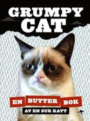 Grumpy Cat : en butter bok av en sur katt