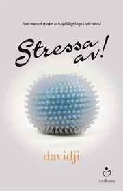 Stressa av!