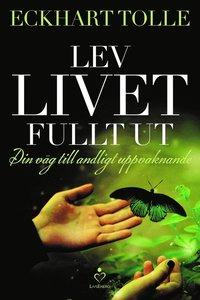 Lev livet fullt ut (e-bok)