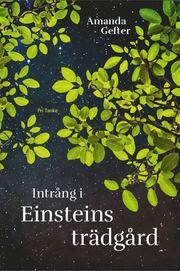 Intrång i Einsteins trädgård : en far en dotter ingentings mening och alltings början