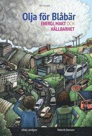 Olja för blåbär : Energi makt och hållbarhet