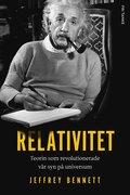 Relativitet : teorin som f�r�ndrade v�r syn p� universum