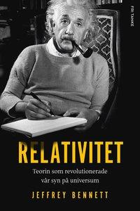 Relativitet : teorin som f�r�ndrade v�r syn p� universum (inbunden)