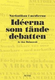 Idéerna som tände debatten : narkotikan i medierna
