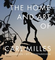The Home and Art of Carl Milles : Millesgården – ett konstnärshem