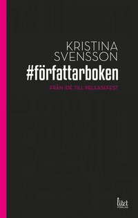 # författarboken : från idé till releasefest (kartonnage)