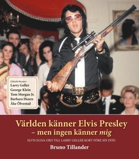 V�rlden k�nner Elvis Presley : men ingen k�nner mig (inbunden)