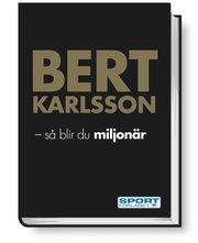 Bert Karlsson : så blir du miljonär