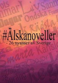 Älskanoveller : 26 nyanser av Sverige (häftad)