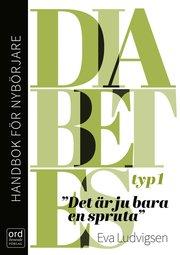 Diabetes typ 1 – Handbok för nybörjare. Det är ju bara en spruta