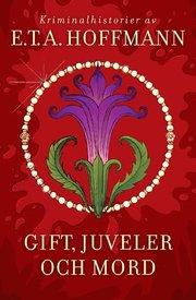 Gift Juveler Och Mord: Kriminalhistorier